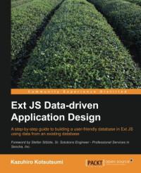 Ext JS Data-driven Application Design (Community Experience Distilled)