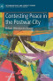 Contesting Peace in the Postwar City: Belfast, Mitrovica and Mostar (Rethinking Peace and Conflict Studies)