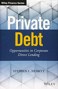 Private Debt: Opportunities in Corporate Direct Lending (Wiley Finance)