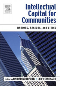 Intellectual Capital for Communities: Nations, Regions, and Cities