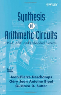 Synthesis of Arithmetic Circuits: FPGA, ASIC and Embedded Systems