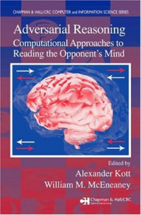 Adversarial Reasoning: Computational Approaches to Reading the Opponent's Mind