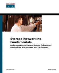 Storage Networking Fundamentals: An Introduction to Storage Devices, Subsystems, Applications, Management, and Filing Systems