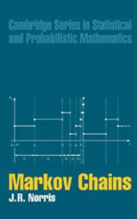 Markov Chains (Cambridge Series in Statistical and Probabilistic Mathematics)