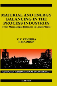 Material and Energy Balancing in the Process Industries (Computer Aided Chemical Engineering)