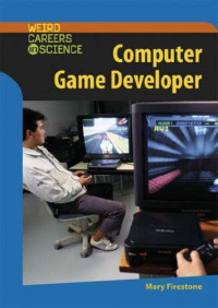 Computer Game Developer (Weird Careers in Science)