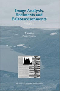 Image Analysis, Sediments and Paleoenvironments (Developments in Paleoenvironmental Research)