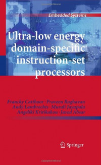 Ultra-Low Energy Domain-Specific Instruction-Set Processors (Embedded Systems)