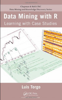 Data Mining with R: Learning with Case Studies