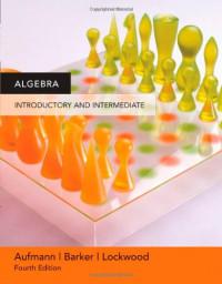 Algebra: Introductory and Intermediate