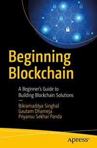 Beginning Blockchain: A Beginner's Guide to Building Blockchain Solutions