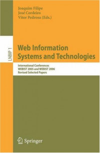 Web Information Systems and Technologies: International Conferences WEBIST 2005 and WEBIST 2006, Revised Selected Papers