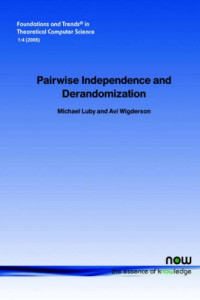 Pairwise Independence and Derandomization (Foundations and Trends(R) in Theoretical Computer Science)