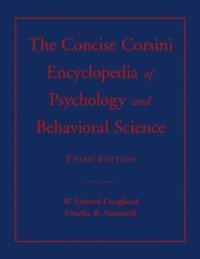 The Concise Corsini Encyclopedia of Psychology and Behavioral Science (Concise Encyclopedia of Psychology)