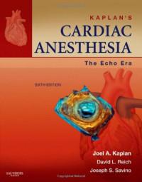 Kaplan's Cardiac Anesthesia: The Echo Era: Expert Consult Premium Edition - Enhanced Online Features and Print, 6e