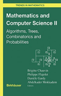 Mathematics and Computer Science II: Algorithms, Trees, Combinatorics and Probabilities (Trends in Mathematics)