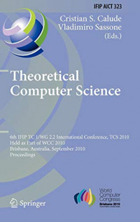 Theoretical Computer Science: 6th IFIP WG 2.2 International Conference, TCS 2010, Held as a Part of WCC 2010, Brisbane, Australia, September 20-23, ... in Information and Communication Technology)