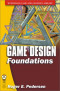 Game Design Foundations (Wordware Game and Graphics Library)