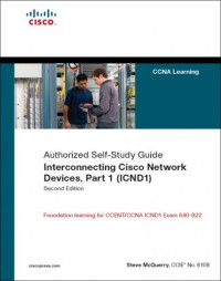 Interconnecting Cisco Network Devices, Part 1 (ICND1): CCNA Exam 640-802 and ICND1 Exam 640-822 (2nd Edition)