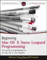 Beginning Mac OS X Snow Leopard Programming