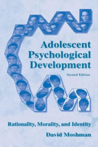 Adolescent Psychological Development: Rationality, Morality, and Identity