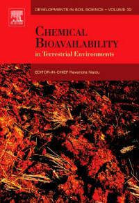 Chemical Bioavailability in Terrestrial Environments, Volume 32 (Developments in Soil Science)