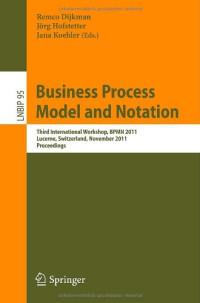 Business Process Model and Notation: Third International Workshop, BPMN 2011