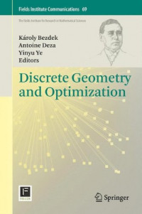 Discrete Geometry and Optimization (Fields Institute Communications)