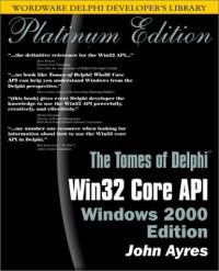Tomes of Delphi: Win32 Core API Windows 2000