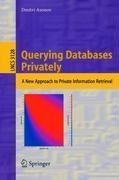 Querying Databases Privately: A New Approach to Private Information Retrieval (Lecture Notes in Computer Science)