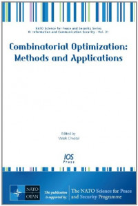 Combinatorial Optimization: Methods and Applications: Volume 31 NATO Science for Peace and Security Series - D: Information and Communication Security