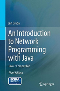 An Introduction to Network Programming with Java: Java 7 Compatible