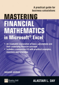 Mastering Financial Mathematics in Microsoft Excel: A Practical Guide for Business Calculations (2nd Edition) (Financial Times)