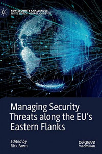Managing Security Threats along the EU's Eastern Flanks (New Security Challenges)