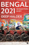 Bengal 2021 : An Election Diary
