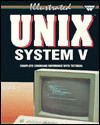 Illustrated Unix System V/Bsd