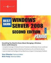 The Best Damn Windows Server 2008 Book Period, Second Edition