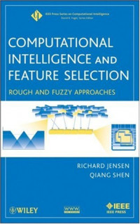 Computational Intelligence and Feature Selection: Rough and Fuzzy Approaches (IEEE Press Series on Computational Intelligence)