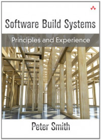 Software Build Systems: Principles and Experience