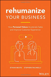 Rehumanize Your Business: How Personal Videos Accelerate Sales and Improve Customer Experience