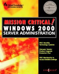 Mission Critical Windows 2000 Server Administration