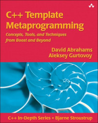 C++ Template Metaprogramming : Concepts, Tools, and Techniques from Boost and Beyond (C++ in Depth Series)