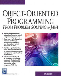 Object-Oriented Programming: From Problem Solving to Java