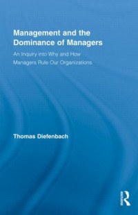 Management and the Dominance of Managers (Routledge Series in Management)