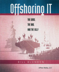 Offshoring IT: The Good, the Bad, and the Ugly