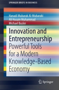 Innovation and Entrepreneurship: Powerful Tools for a Modern Knowledge-Based Economy (SpringerBriefs in Business)