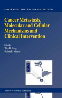 Cancer Metastasis, Molecular and Cellular Mechanisms and Clinical Intervention (Cancer Metastasis - Biology and Treatment)