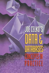 Joe Celko's Data and Databases: Concepts in Practice (The Morgan Kaufmann Series in Data Management Systems)