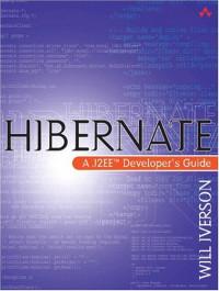 Hibernate: A J2EE™ Developer's Guide