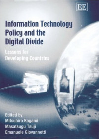 Information Technology Policy and the Digital Divide: Lessons for Developing Countries